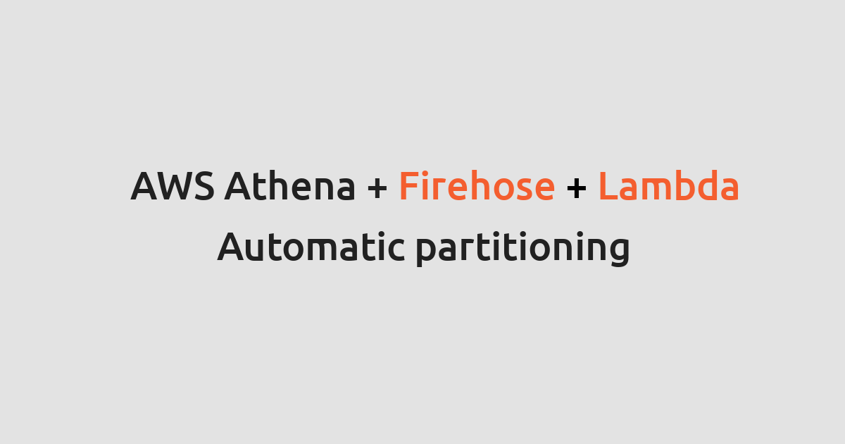 Automatic Creation of Athena partitions for Firehose delivery